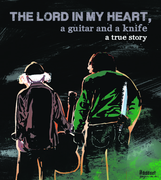 the lord in my heart a guitar and a knife a true story leaving