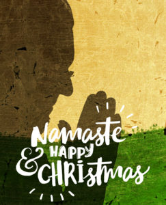 Namaste & Happy Christmas